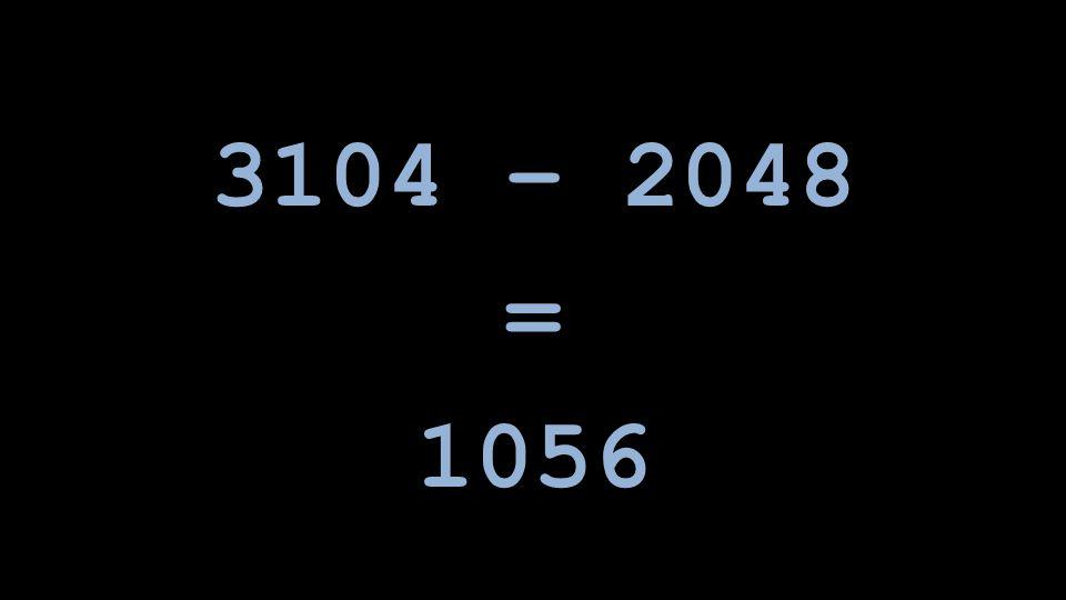 3104 – 2048 = 1056