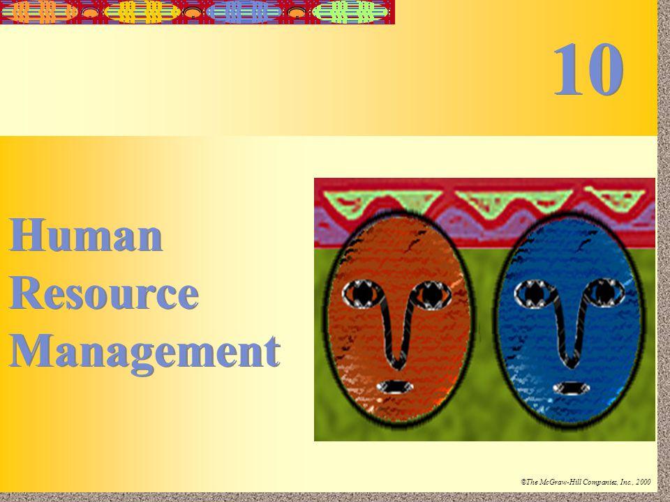 10-1 Irwin/McGraw-Hill ©The McGraw-Hill Companies, Inc., 2000 Human Resource Management 10