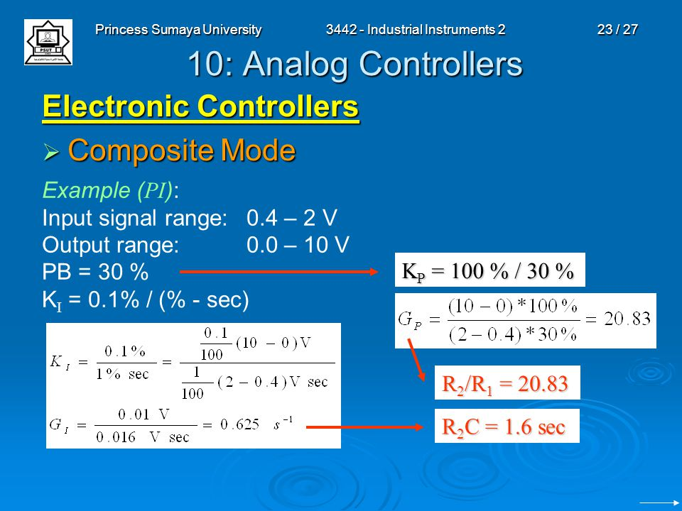 Princess Sumaya University3442 - Industrial Instruments 223 / 27 10: Analog Controllers Electronic Controllers  Composite Mode Example ( PI ): Input