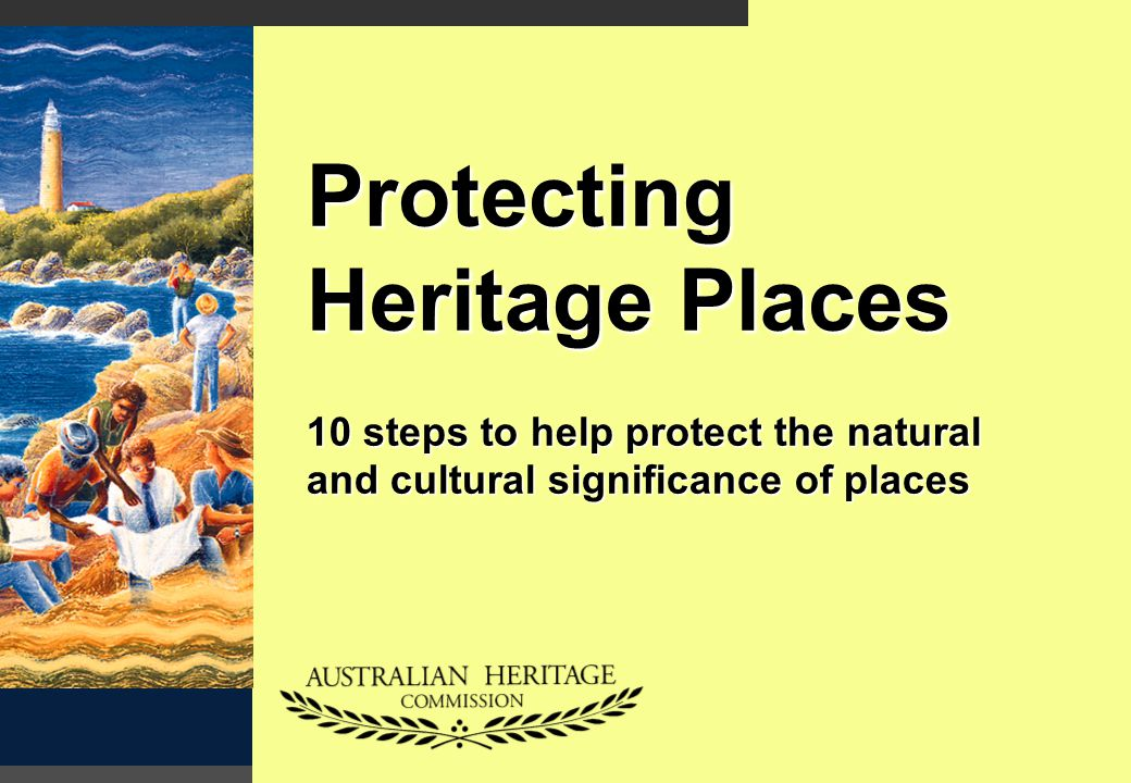 22 Protecting Heritage Places Step 10.Review it.