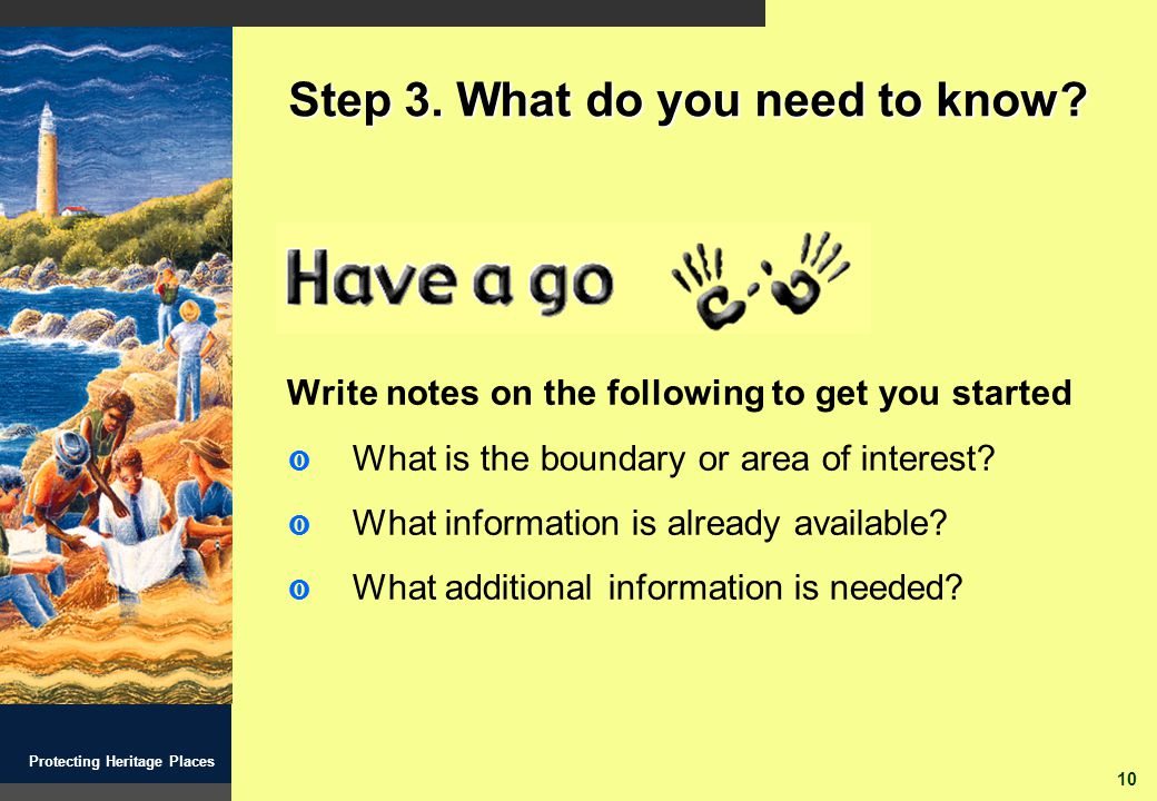 10 Protecting Heritage Places Step 3. What do you need to know.