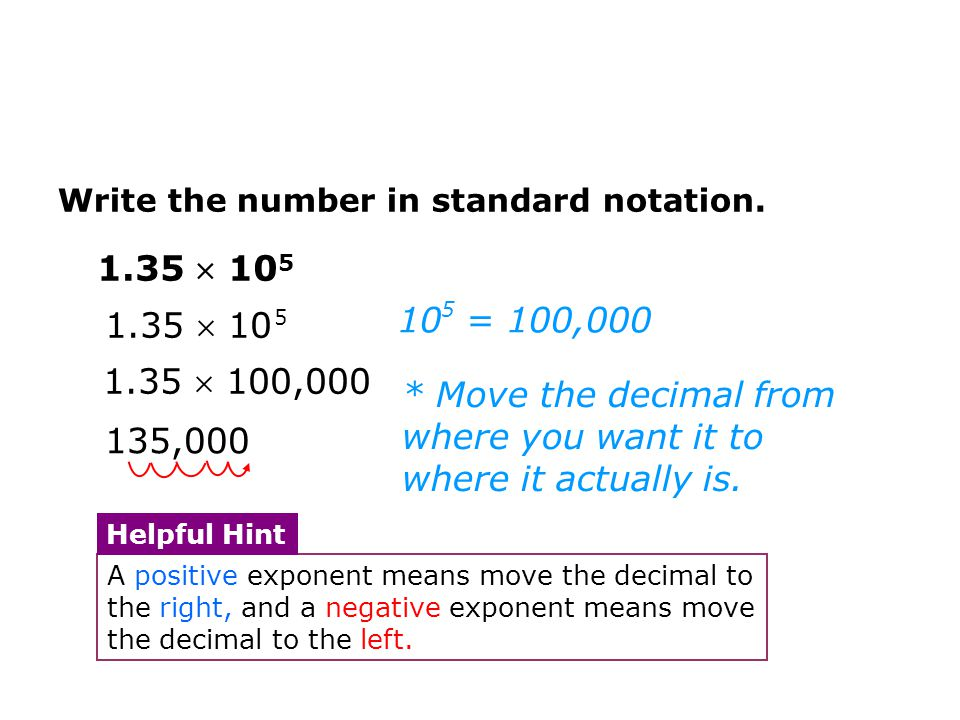135,000 1.35  100,000 * Move the decimal from where you want it to where it actually is.