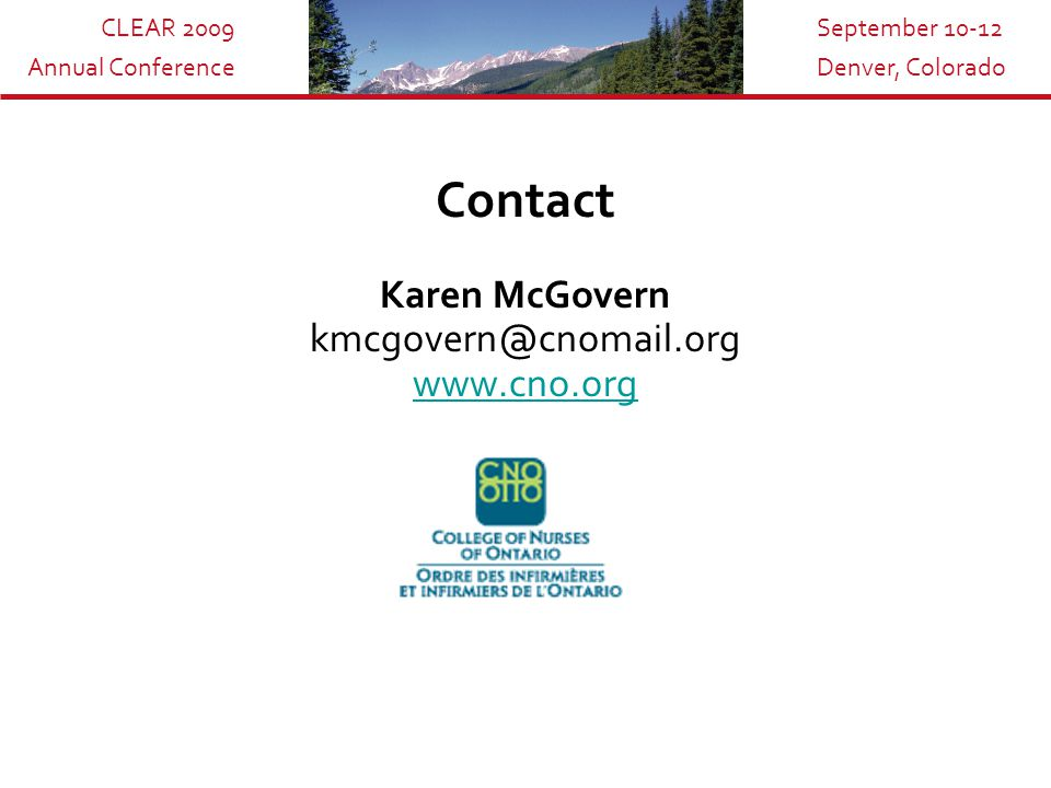 CLEAR 2009 Annual Conference September 10-12 Denver, Colorado Contact Karen McGovern kmcgovern@cnomail.org www.cno.org