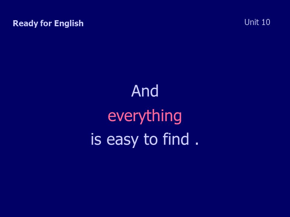 Ready for English Unit 10 And everything is easy to find.