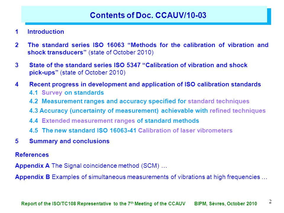 Report of the ISO/TC108 Representative to the 7 th Meeting of the CCAUV BIPM, Sèvres, October 2010 2 Contents of Doc. CCAUV/10-03 1 Introduction 2 The