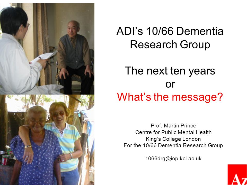 ADI's 10/66 Dementia Research Group The next ten years or What's the message.