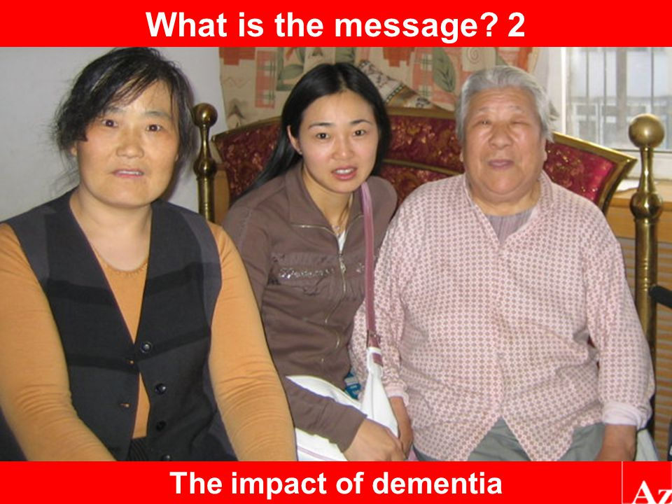 What is the message 2 The impact of dementia