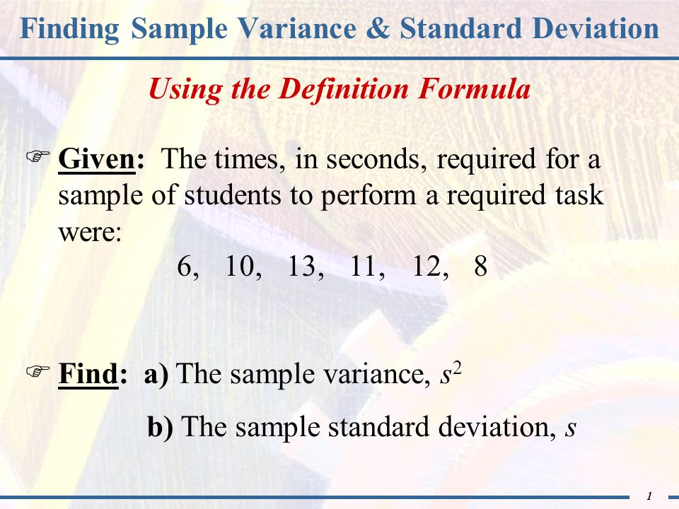 1 Finding Sample Variance & Standard Deviation  Given: The Times