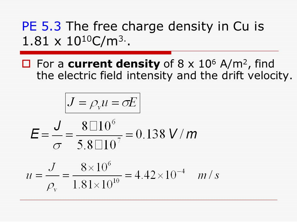 PE 5.3 The free charge density in Cu is 1.81 x 10 10 C/m 3..