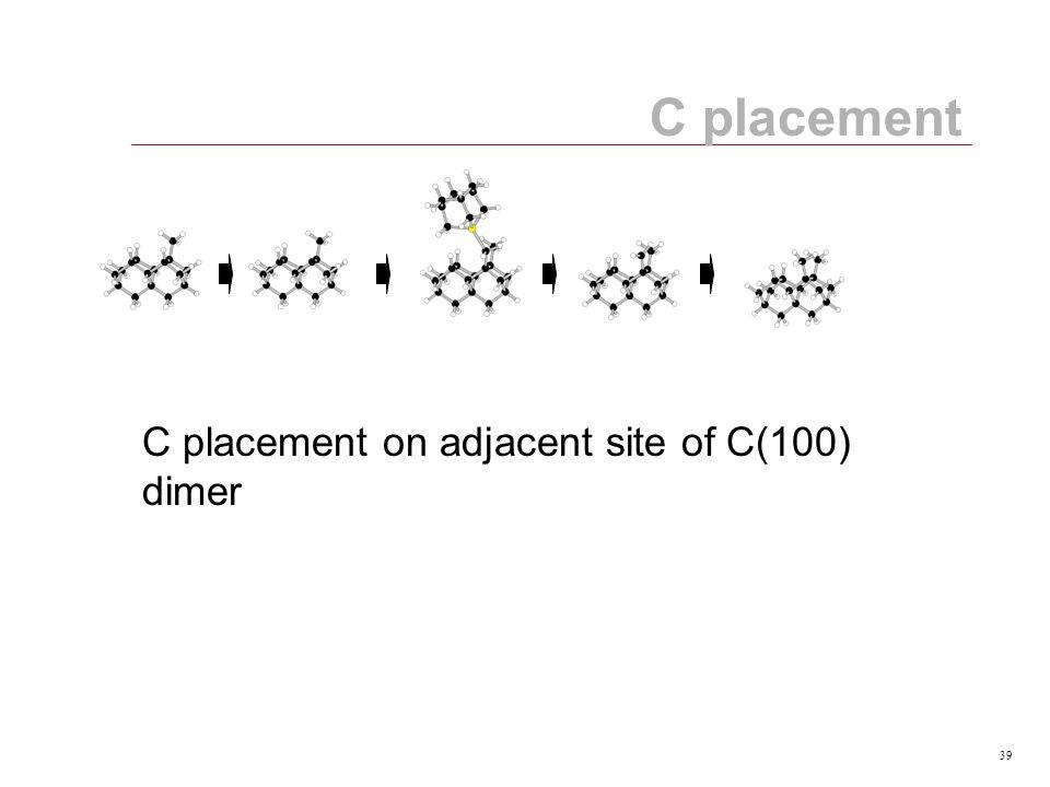 39 C placement C placement on adjacent site of C(100) dimer