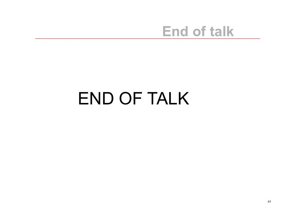 49 End of talk END OF TALK