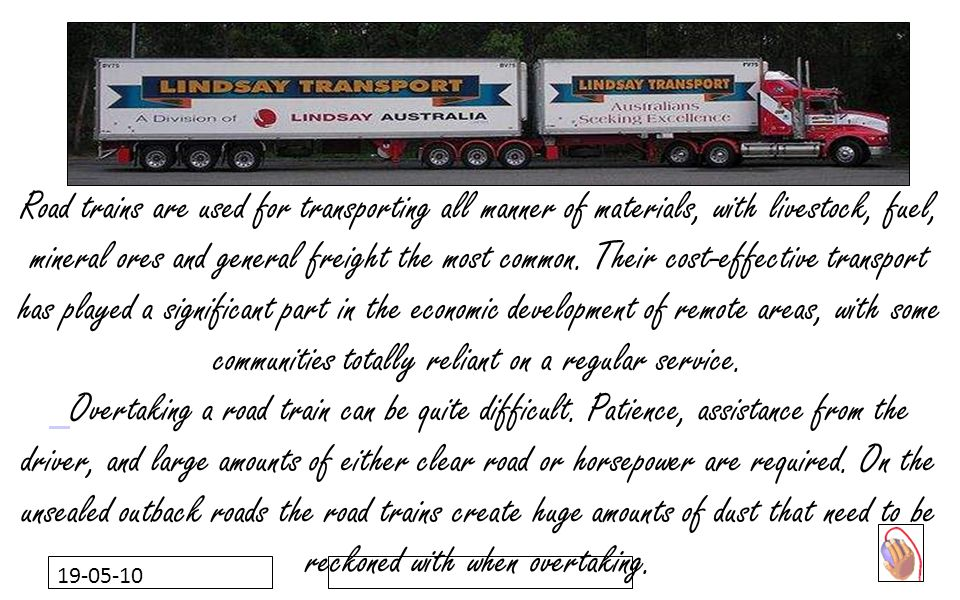 19-05-10 Road trains are used for transporting all manner of materials, with livestock, fuel, mineral ores and general freight the most common.