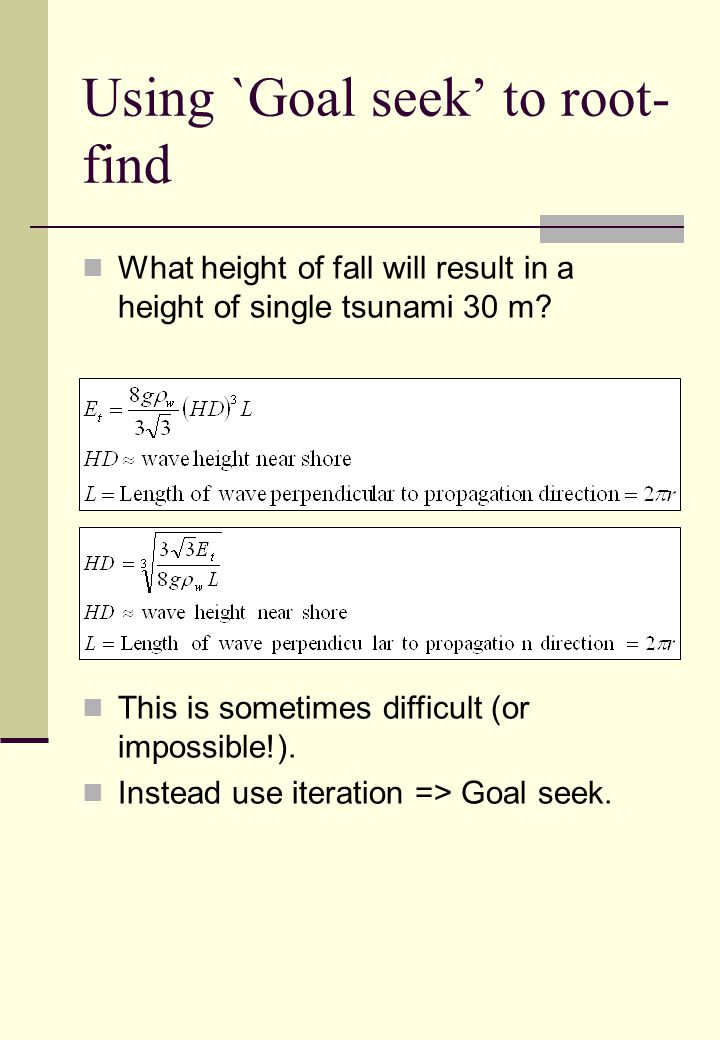 Using `Goal seek' to root- find What height of fall will result in a height of single tsunami 30 m.
