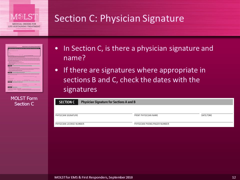 12 Section C: Physician Signature In Section C, is there a physician signature and name.