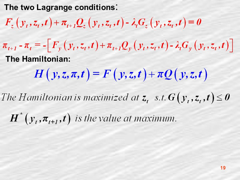 19 The two Lagrange conditions : The Hamiltonian: