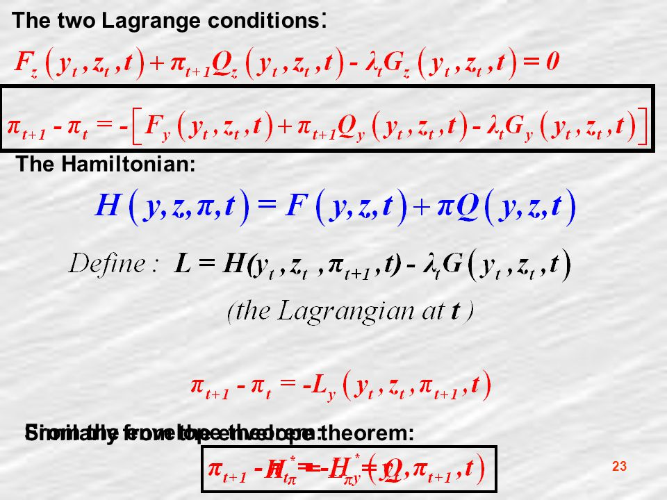 23 The two Lagrange conditions : The Hamiltonian: From the envelope theorem: Similarly from the envelope theorem:
