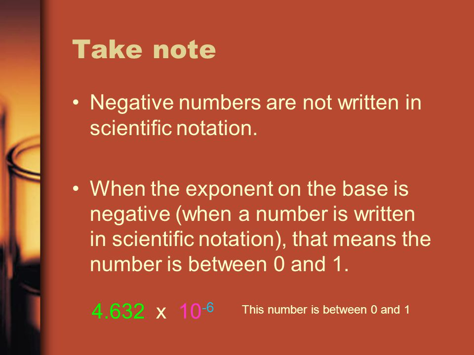Why use Scientific Notation.