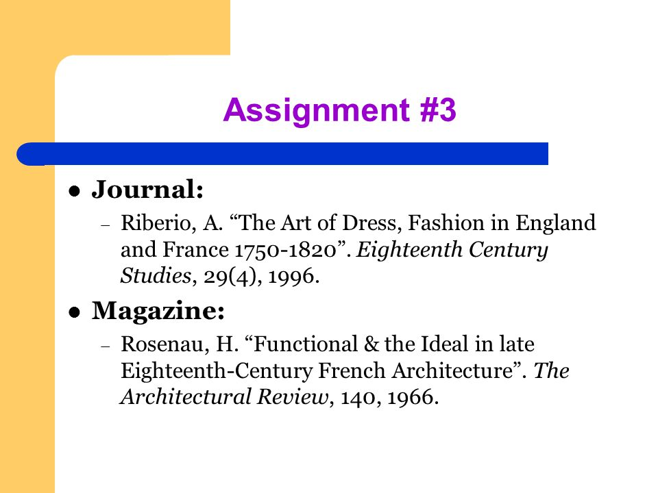 Assignment #3 Journal: – Riberio, A. The Art of Dress, Fashion in England and France 1750-1820 .