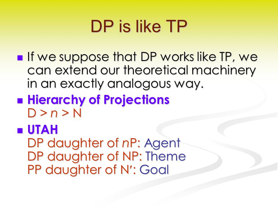 DP is like TP If we suppose that DP works like TP, we can extend our theoretical machinery in an exactly analogous way.