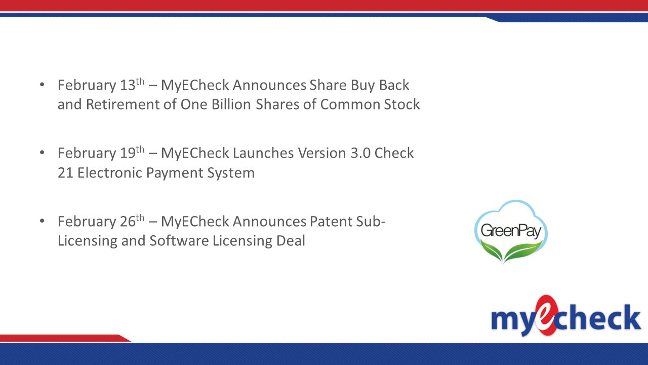 March 5 th – MyECheck Engages Auditors, Adds Senior Financial Management, Plans Up-Listing March 17 th – Itonis, Inc.