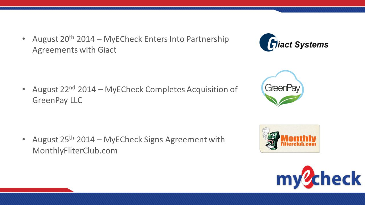 September 9 th 2014 – MyECheck, Sionic Mobile Sign Agreement for Electronic Check Payments September 9 th 2014 – MyECheck Signs St Augustine School Alumni International to Electronic Check Services