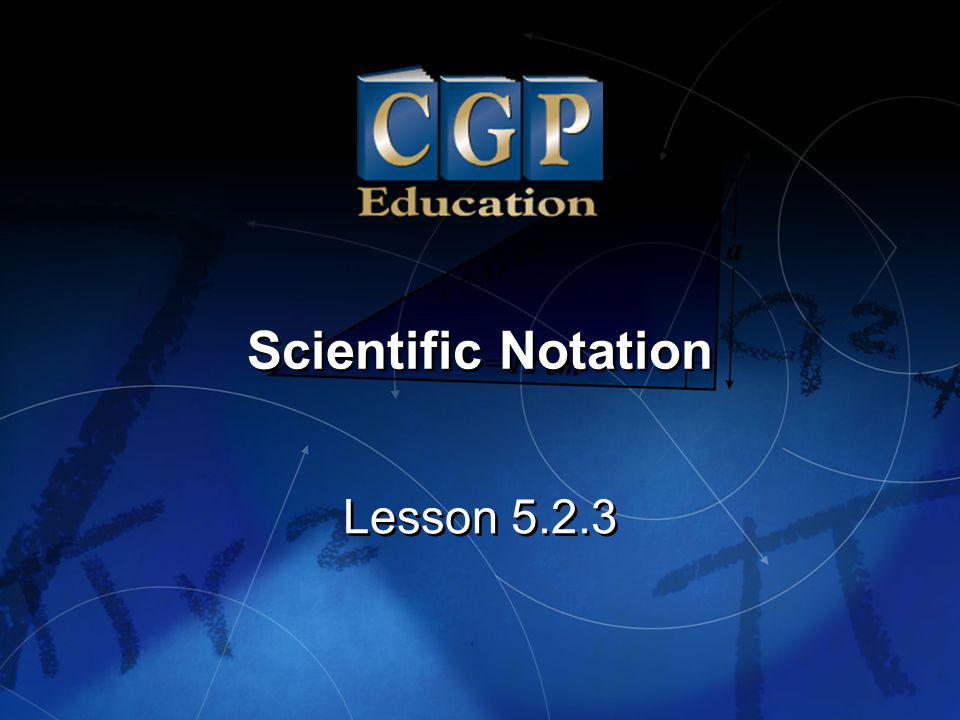 1 Lesson 5.2.3 Scientific Notation