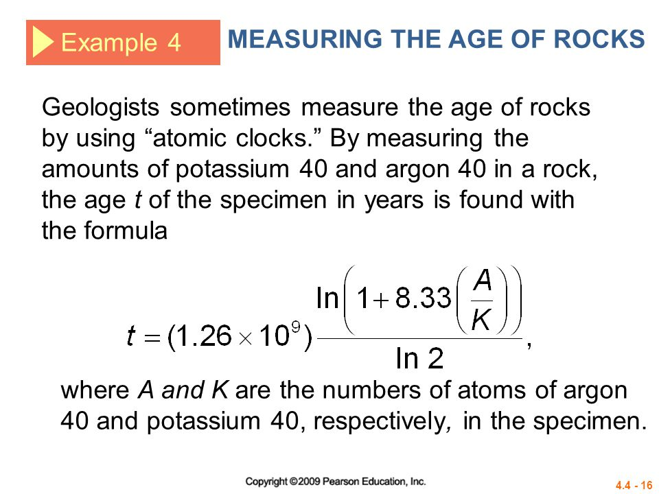 4.4 - 17 Example 4 MEASURING THE AGE OF ROCKS Solution a.