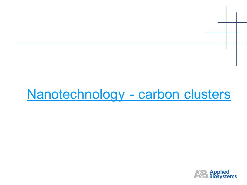 Nanotechnology - carbon clusters