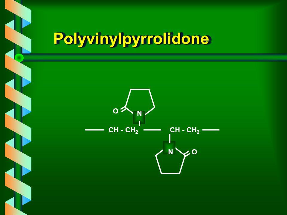 PolyvinylpyrrolidonePolyvinylpyrrolidone N CH - CH 2 O N O