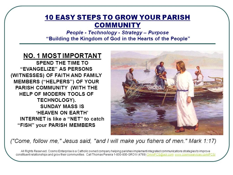 "10 EASY STEPS TO GROW YOUR PARISH COMMUNITY People - Technology - Strategy – Purpose ""Building the Kingdom of God in the Hearts of the People"" NO. 1 M"