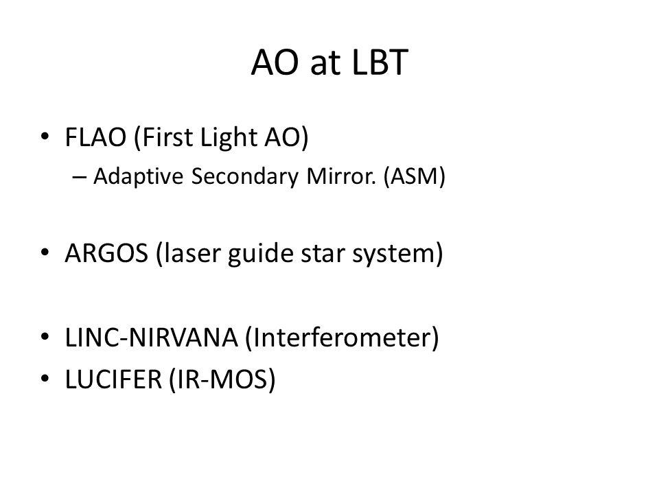 AO at LBT FLAO (First Light AO) – Adaptive Secondary Mirror.