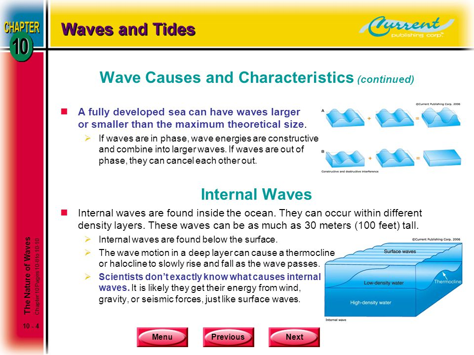 MenuPreviousNext 10 - 4 Wave Causes and Characteristics (continued) nA fully developed sea can have waves larger or smaller than the maximum theoretic