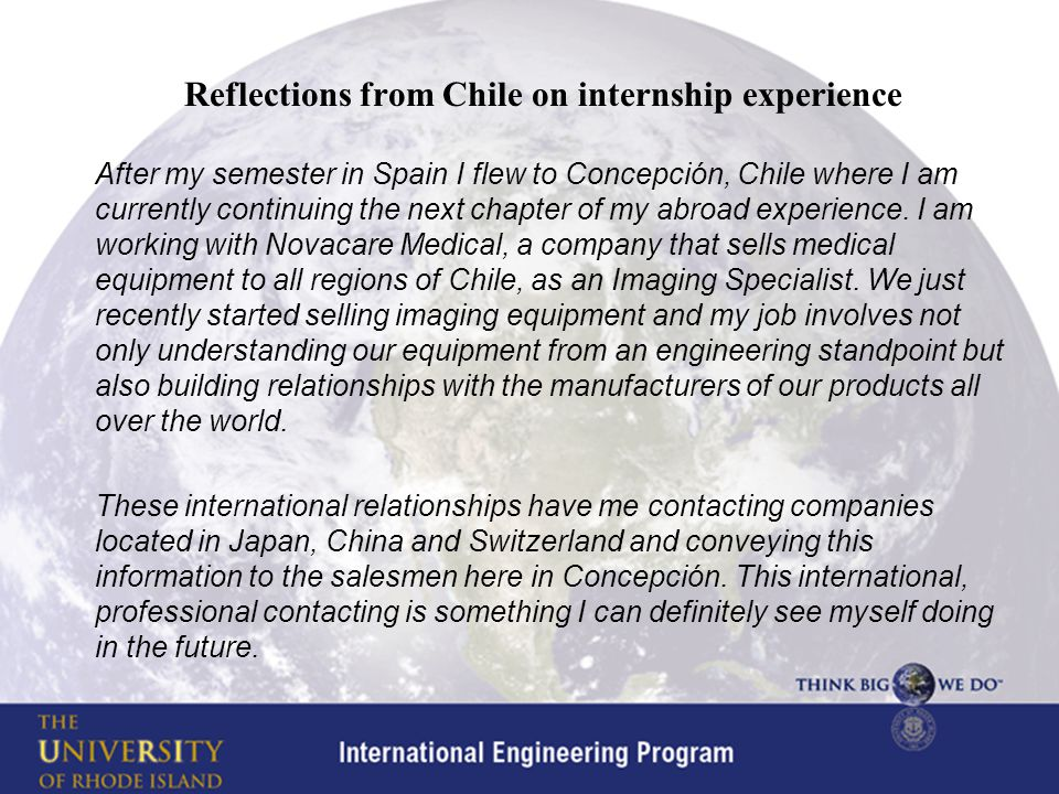 Reflections from Chile on internship experience After my semester in Spain I flew to Concepción, Chile where I am currently continuing the next chapter of my abroad experience.