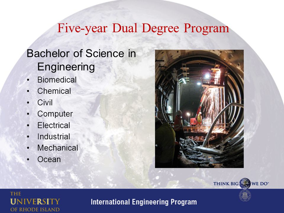 Five-year Dual Degree Program Bachelor of Science in Engineering Biomedical Chemical Civil Computer Electrical Industrial Mechanical Ocean