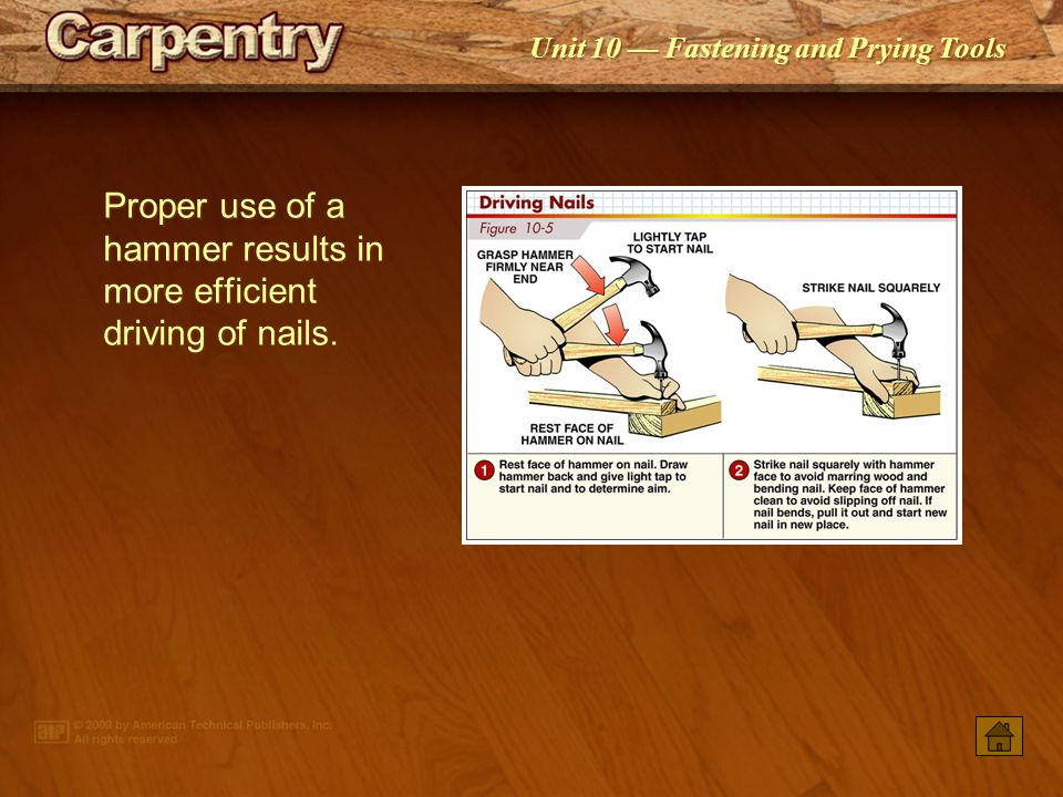 Unit 10 — Fastening and Prying Tools A strike tacker may be used to fasten floor underlayment.