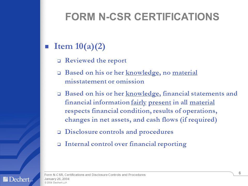 © 2004 Dechert LLP January 26, 2004 Form N-CSR, Certifications and Disclosure Controls and Procedures 6 FORM N-CSR CERTIFICATIONS Item 10(a)(2)  Revi
