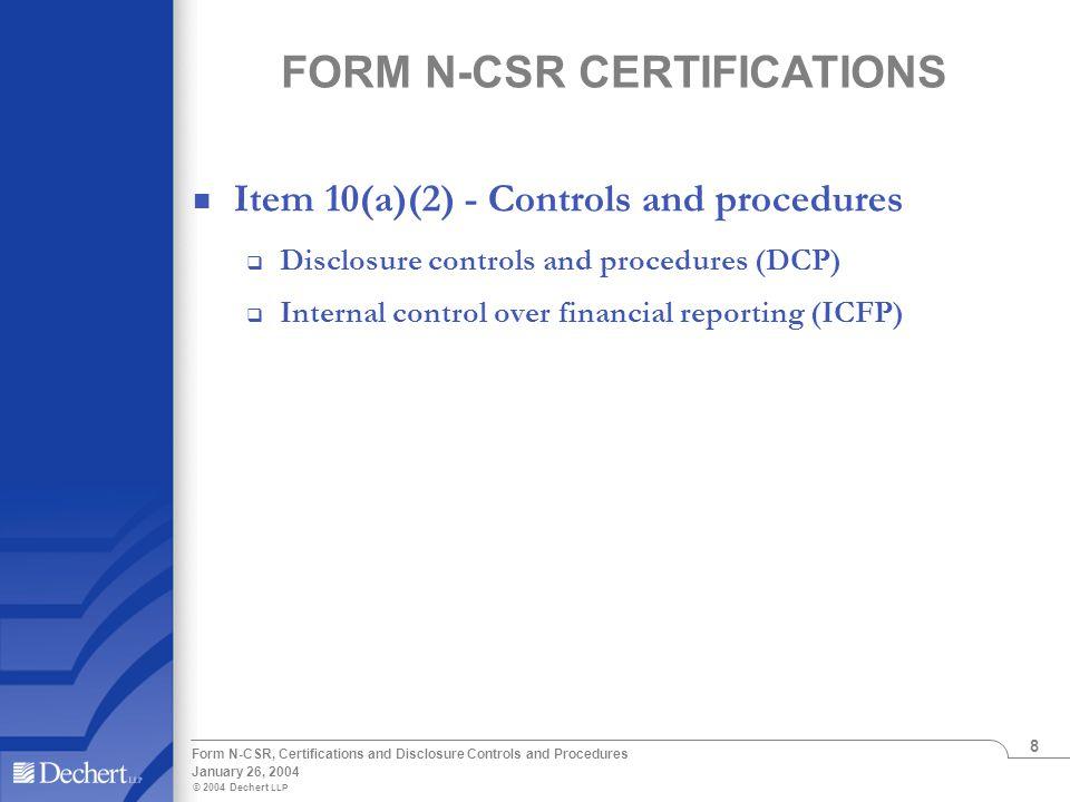 © 2004 Dechert LLP January 26, 2004 Form N-CSR, Certifications and Disclosure Controls and Procedures 8 FORM N-CSR CERTIFICATIONS Item 10(a)(2) - Cont