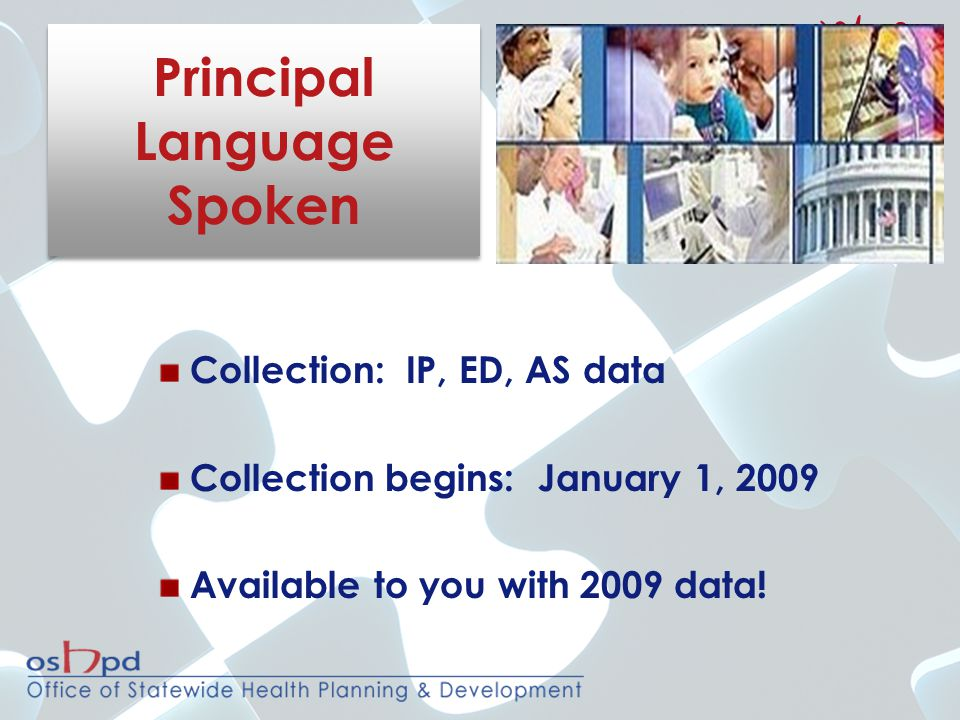 Collection: IP, ED, AS data Collection begins: January 1, 2009 Available to you with 2009 data.