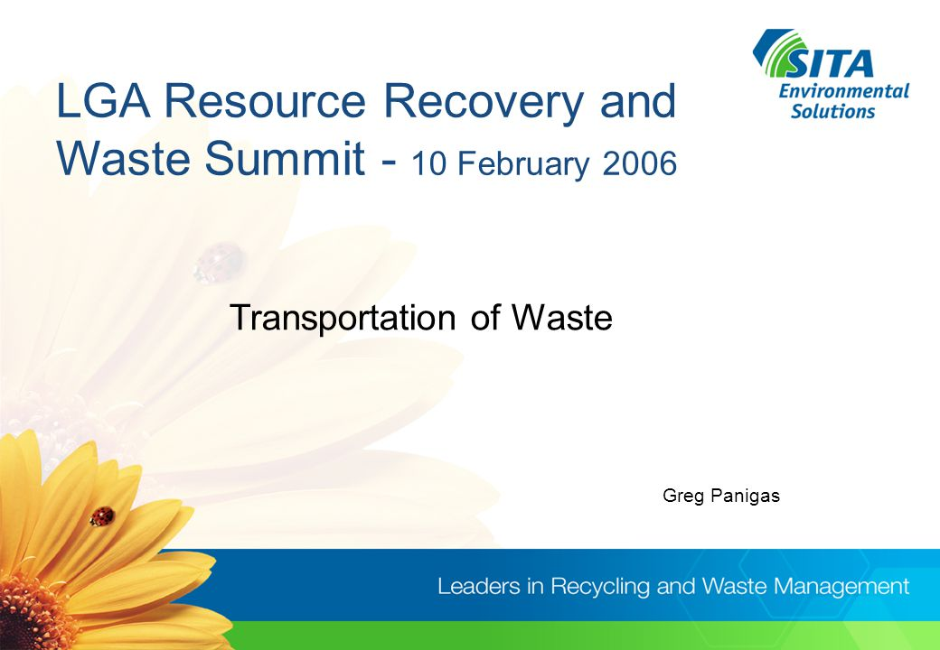 LGA Resource Recovery and Waste Summit 10 February 2006 Costs based on 6 x 4 (leaving waste in Collection Vehicle) –Waste @ 10 Tonne per load –Recycling@ 5 Tonne per load –Green Waste @ 8 Tonne per load –200 kilometre round trip –Waste Cost per Tonne$17.78 –Recycling Cost per Tonne$35.36 –Green Waste Cost per Tonne$22.22
