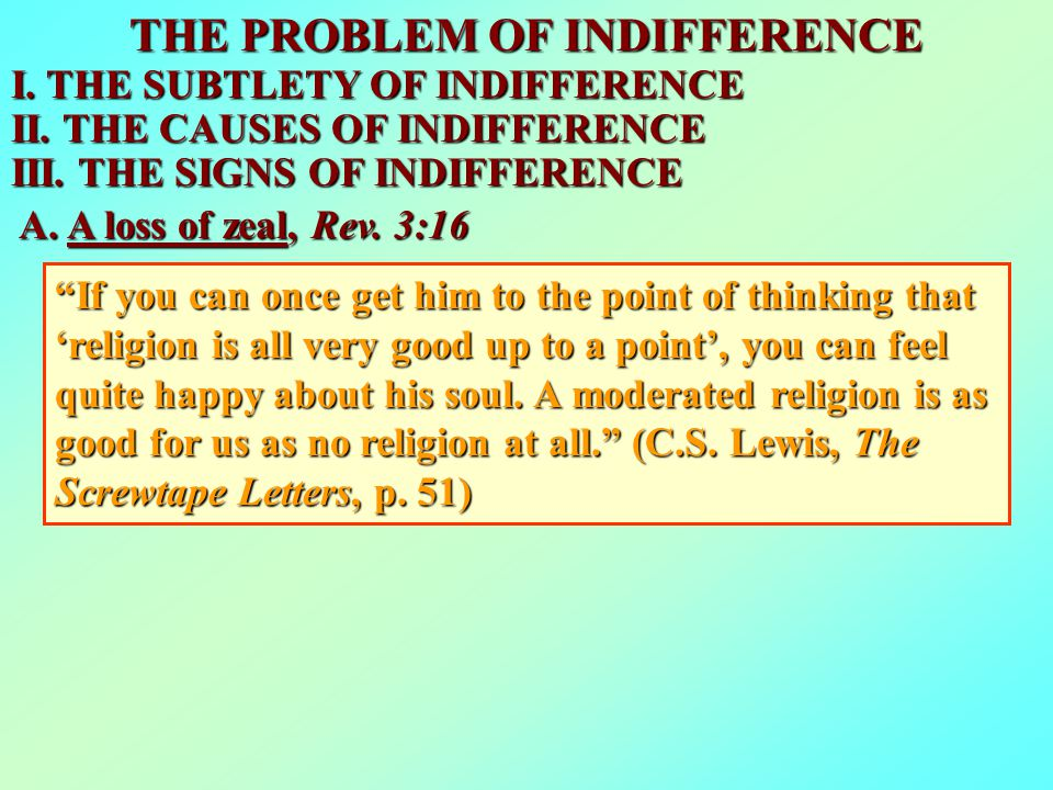 THE PROBLEM OF INDIFFERENCE I. THE SUBTLETY OF INDIFFERENCE II.