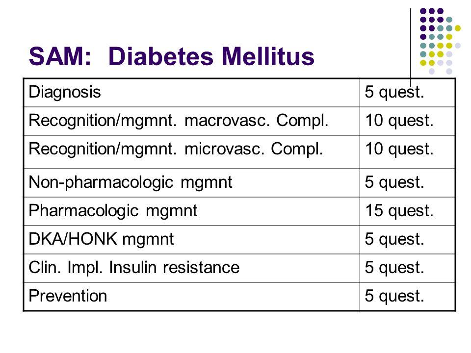 SAM: Diabetes Mellitus Diagnosis5 quest. Recognition/mgmnt.