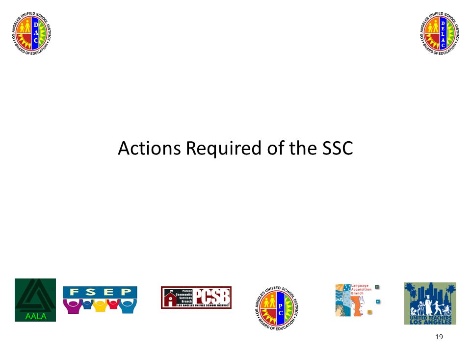 DELACDELAC DACDAC PCPC Actions Required of the SSC 19