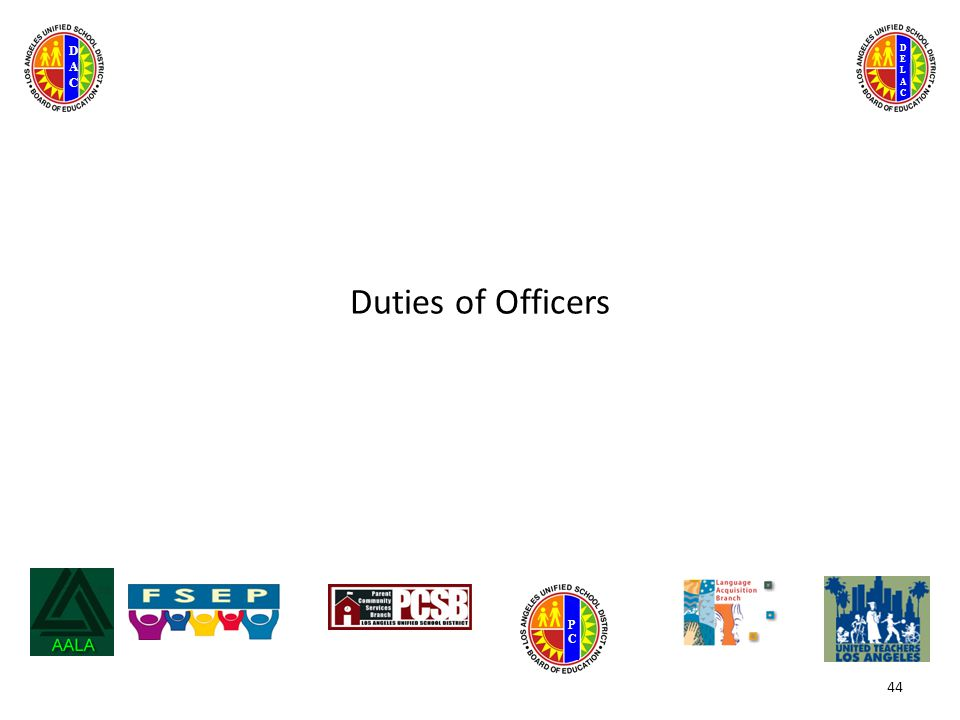 DELACDELAC DACDAC PCPC Duties of Officers 44