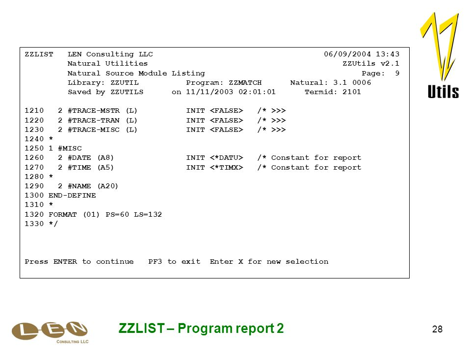 28 ZZLIST – Program report 2 ZZLIST LEN Consulting LLC 06/09/2004 13:43 Natural Utilities ZZUtils v2.1 Natural Source Module Listing Page: 9 Library: