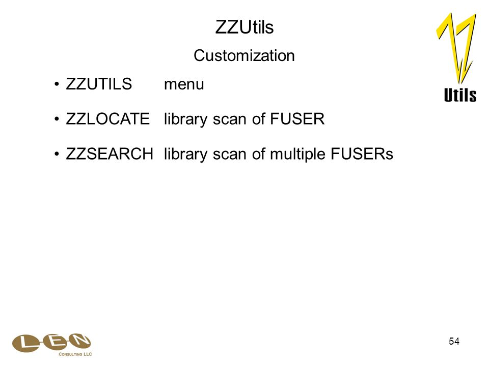 54 ZZSEARCHlibrary scan of multiple FUSERs ZZUTILSmenu ZZLOCATElibrary scan of FUSER ZZUtils Customization