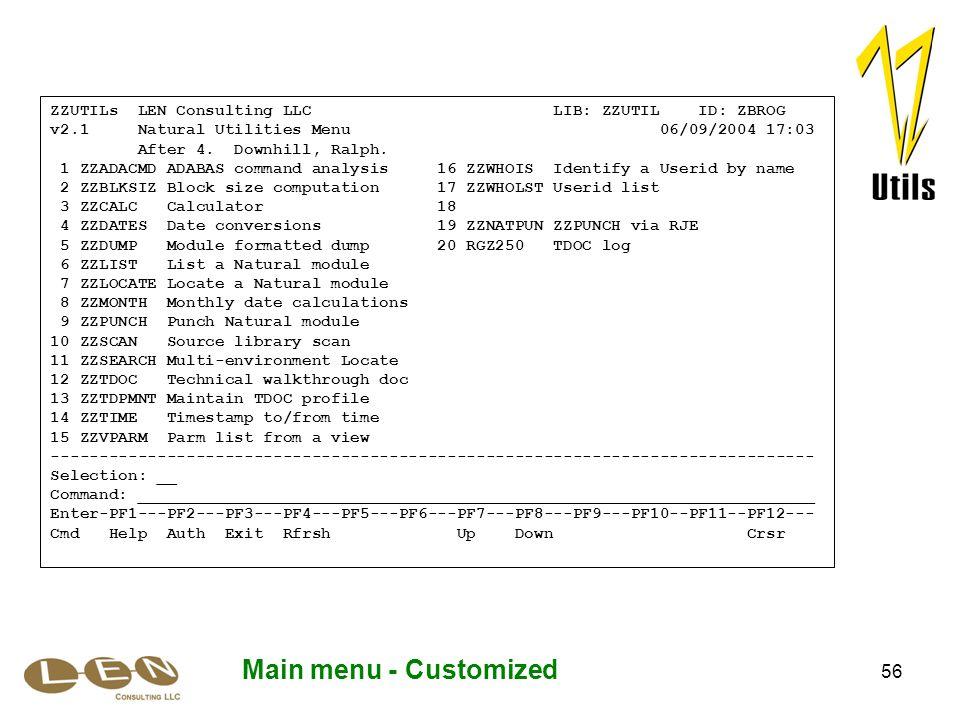 56 Main menu - Customized ZZUTILs LEN Consulting LLC LIB: ZZUTIL ID: ZBROG v2.1 Natural Utilities Menu 06/09/2004 17:03 After 4.