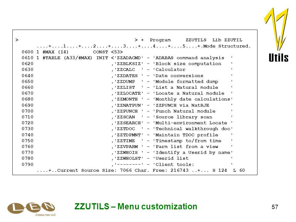57 ZZUTILS – Menu customization > > + Program ZZUTILS Lib ZZUTIL....+....1....+....2....+....3....+....4....+....5....+.Mode Structured.