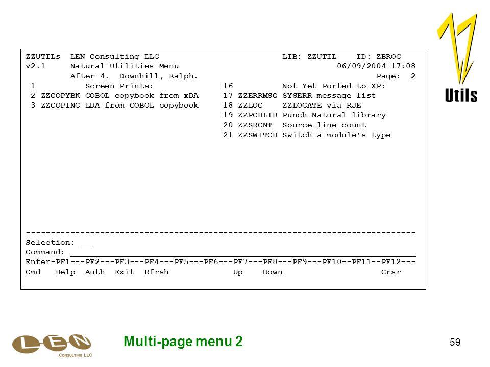 59 Multi-page menu 2 ZZUTILs LEN Consulting LLC LIB: ZZUTIL ID: ZBROG v2.1 Natural Utilities Menu 06/09/2004 17:08 After 4.