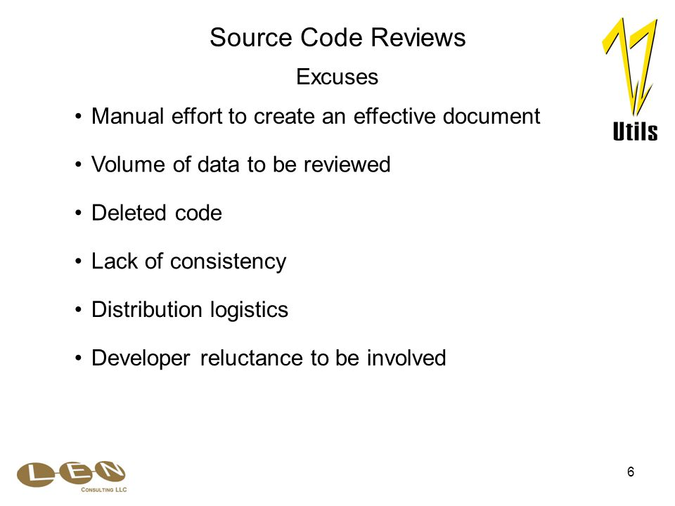 6 Deleted code Manual effort to create an effective document Volume of data to be reviewed Source Code Reviews Excuses Developer reluctance to be involved Lack of consistency Distribution logistics
