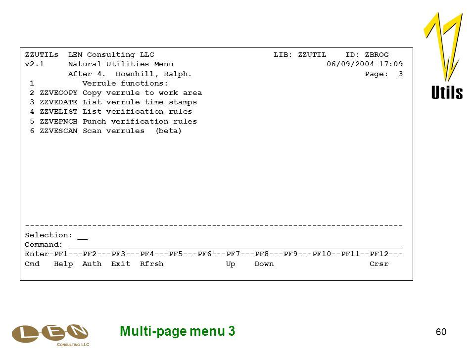 60 Multi-page menu 3 ZZUTILs LEN Consulting LLC LIB: ZZUTIL ID: ZBROG v2.1 Natural Utilities Menu 06/09/2004 17:09 After 4.